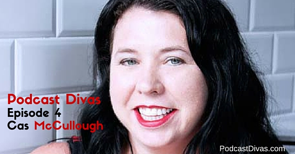 Cas McCullough - Brilliant Content, Author and Podcast Diva