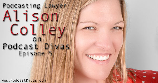Podcasting Lawyer Alison Colley