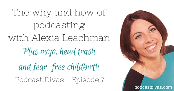 The why and how of podcasting with Alexia Leachman
