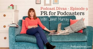PR for podcasters with Janet Murray