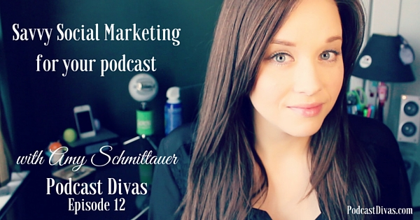 Savvy social marketing for your podcast with Amy Schmittauer