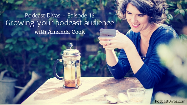 Growing your podcast audience with Amanda Cook
